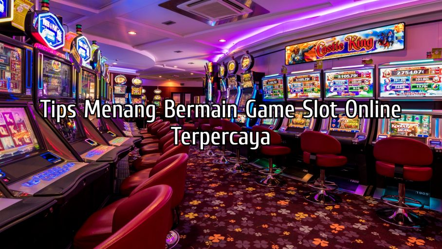 Tips Menang Bermain Game Slot Online